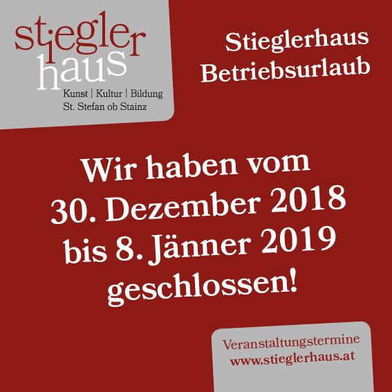 Stieglerhaus Betriebsurlaub 2018