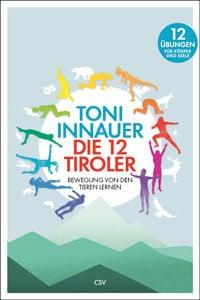 Toni Innauer Die 12 Tiroler
